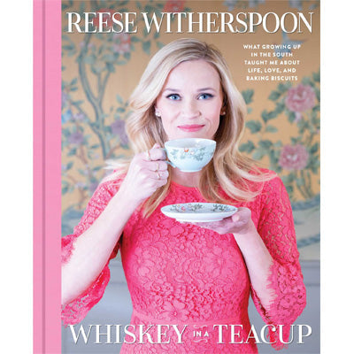 Whiskey in a Teacup : What Growing Up in the South Taught Me About Life, Love, and Baking Biscuits