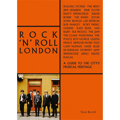 Rock 'n' Roll London : A Guide to the City's Musical Heritage