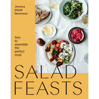 Salad Feasts : How to Assemble the Perfect Meal