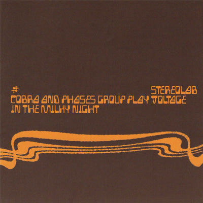 Stereolab - Cobra And Phases Group Play Voltage In The Milky Night (Deluxe 3LP Clear Vinyl)