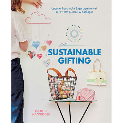 Sustainable Gifting Upcycle, hand-make & get creative with zero-waste presents & packages