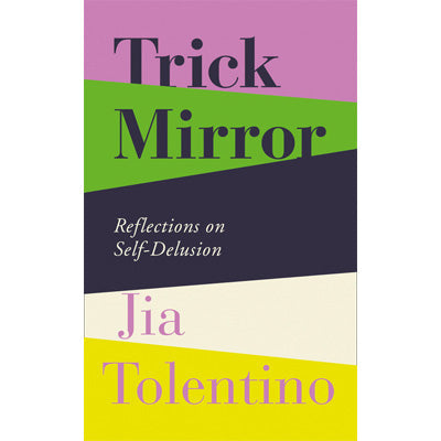 Trick Mirror : Reflections on Self-Delusion (Paperback)