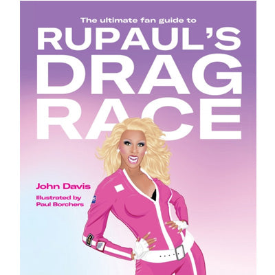 Ultimate Fan Guide to RuPaul's Drag Race