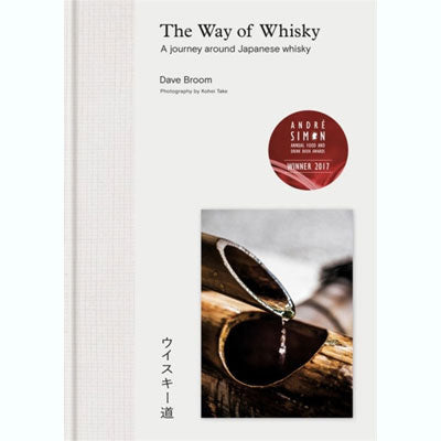 The Way of Whisky : A Journey Around Japanese Whisky