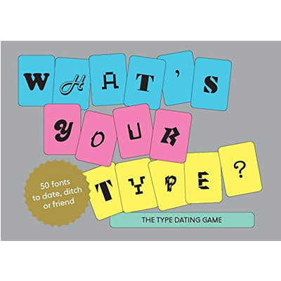 What's Your Type : The Type Dating Game