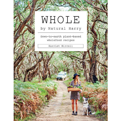 Whole : Down-to-earth plant-based wholefood recipes