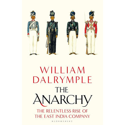 Anarchy : The Rise and Fall of the East India Company