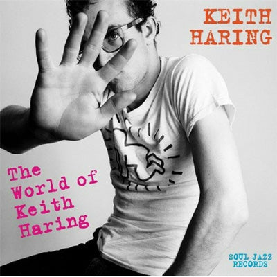 Soul Jazz Records presents - Keith Haring : The World Of Keith Haring Compilation (Vinyl)