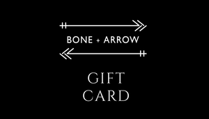 BONE + ARROW® GIFT CARD