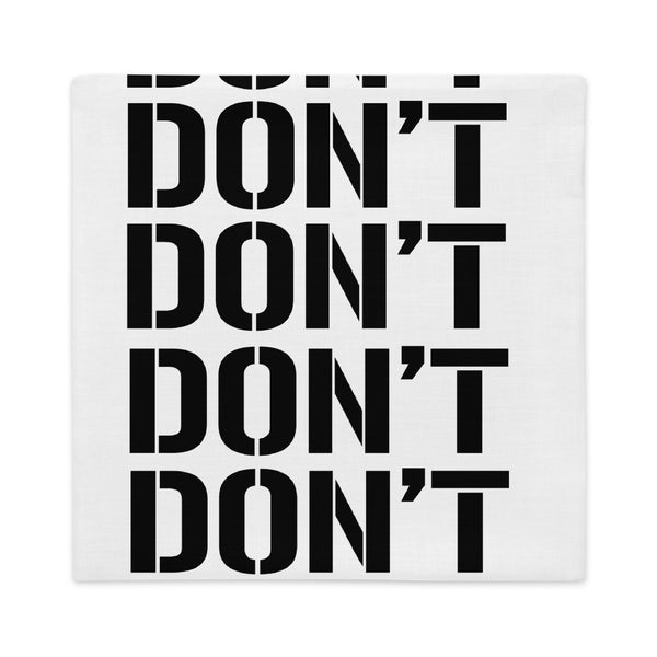 Don't tell him - Premium Pillow Case