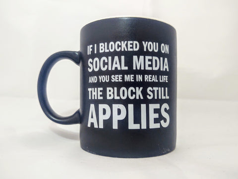 If I Block You on Social Media Quote Mug