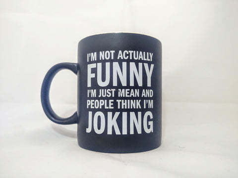 I'm Not Actually Funny Quote Mug