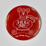 Load image into Gallery viewer, Hug Me Im Drug Free Mac Drug Teddy Bear Pin Back Button