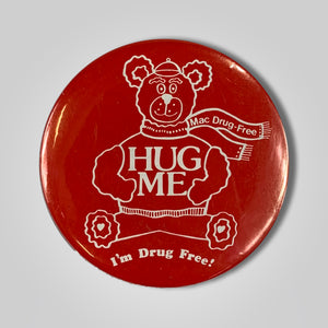 Hug Me Im Drug Free Mac Drug Teddy Bear Pin Back Button