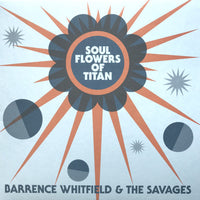 Barrence Whitfield & The Savages* - Soul Flowers Of Titan