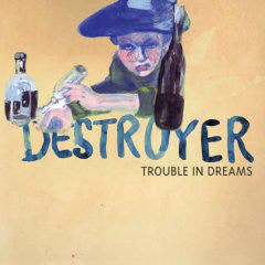 Destroyer (4) - Trouble In Dreams