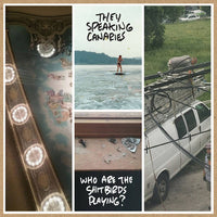 They Speaking Canaries* - Who Are The Shitbirds Playing?