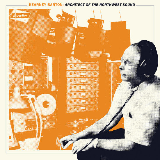 Various - Kearney Barton: Architect of the Northwest Sound