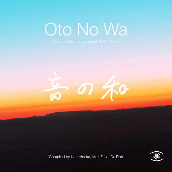 Various - Oto No Wa: Selected Sounds Of Japan 1988-2018