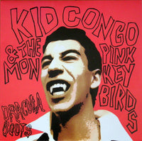 Kid Congo & The Pink Monkey Birds - Dracula Boots