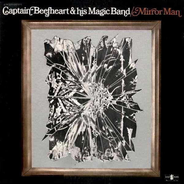 Captain Beefheart & His Magic Band* - Mirror Man