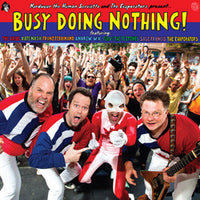 The Evaporators / Various - Nardwuar The Human Serviette And The Evaporators Present Busy Doing Nothing!
