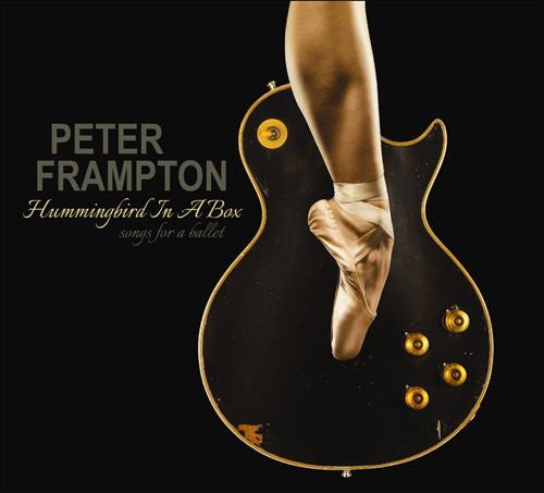 Peter Frampton - Hummingbird In A Box: Songs For A Ballet