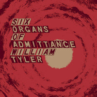 Six Organs Of Admittance / William Tyler - Parallelogram