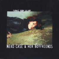 Neko Case & Her Boyfriends - Furnace Room Lullaby