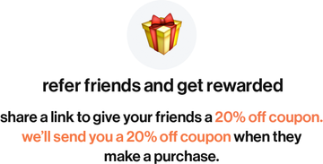 share a link with a friend and you noth receive 20% off your order!