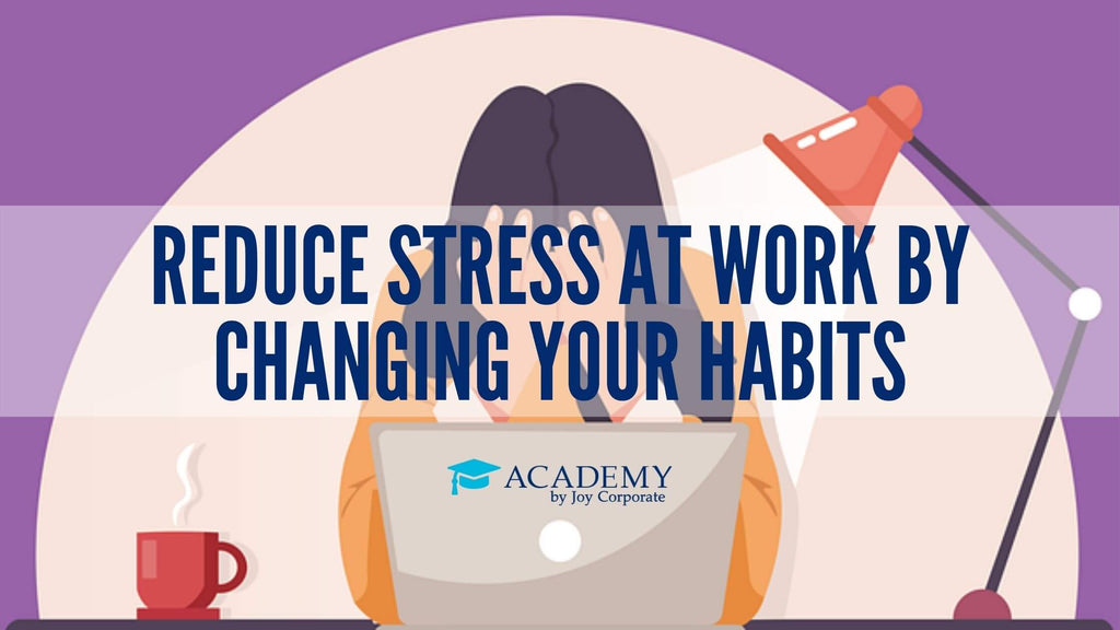 Setting priorities and getting organized can help you to reduce stress at work