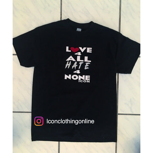 "T-SHIRTS ""LOVE 4 ALL , HATE 4 NONE"" ICON"