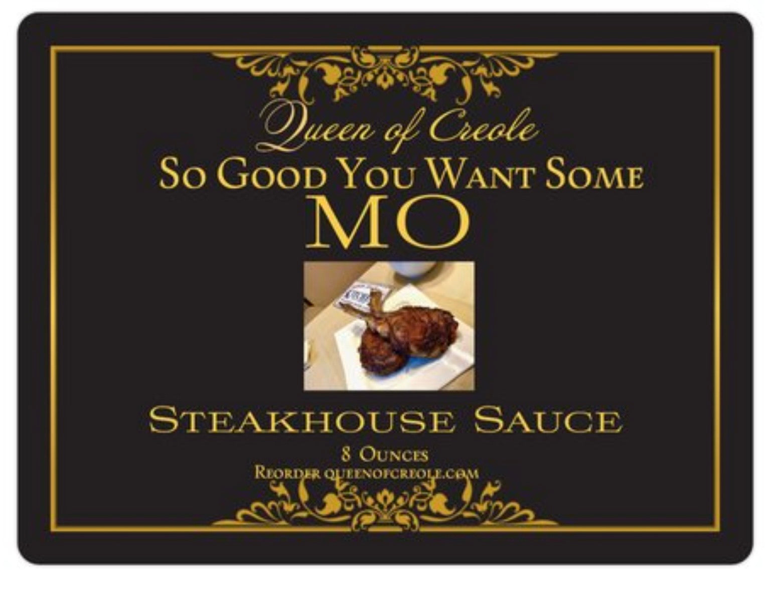 So Good You Want Some Mo'- Steakhouse Sauce 8oz