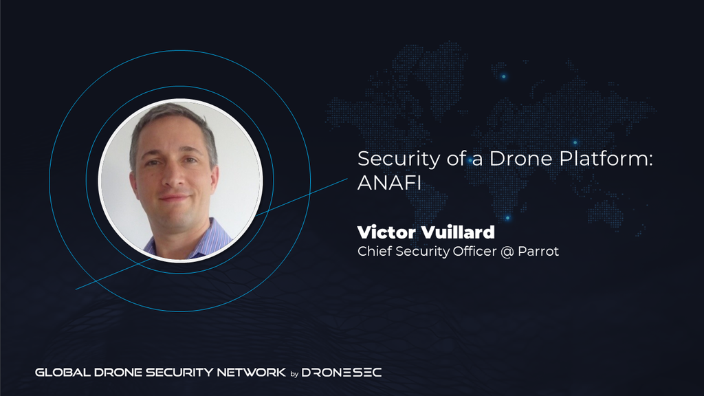 Global Drone Security Network Event #2- Victor Vullard (Parrot)