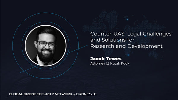 Global Drone Security Network Event #2- Jacob Tewes (Kutak Rock)