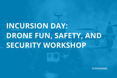 DroneSec Incursion Day: Drone Fun, Safety, and Security