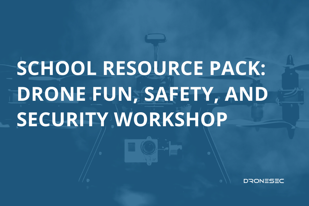 School Resource Pack: Drone Fun, Safety, and Security