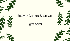 Beaver County Soap Co Gift Card