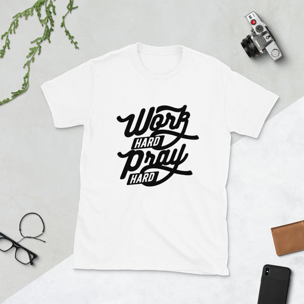 Work Hard Pray Hard Unisex T-Shirt