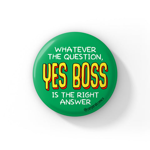 Yes Boss - Badge