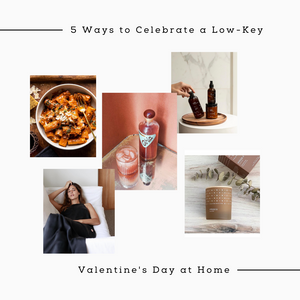 5 Ways to Celebrate a Low-Key, Fun Valentine's Day at Home
