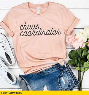 Chaos Coordinator T-Shirt - Get Happy Tees