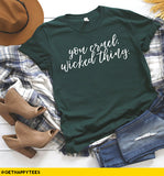 You Cruel Wicked Thing T-Shirt - Get Happy Tees