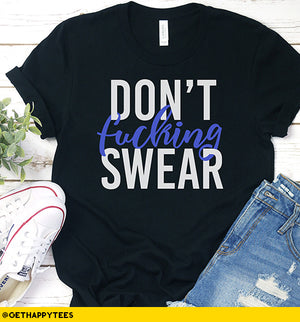 Don't F-cking Swear T-Shirt - Get Happy Tees