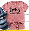 Second Favorite F Word T-Shirt - Get Happy Tees