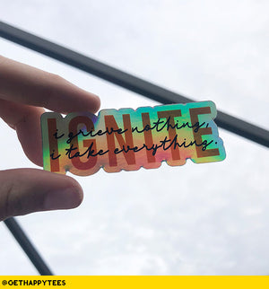 Holographic Ignite Sticker - Get Happy Tees