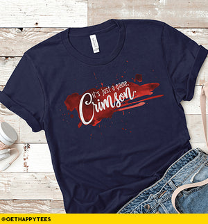 It's Just A Game Crimson T-Shirt - Get Happy Tees
