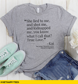 Kai Incorrect Quote T-Shirt - Get Happy Tees