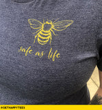 Safe As Life T-Shirt - Get Happy Tees