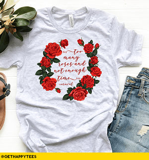 Too Many Roses T-Shirt - Get Happy Tees